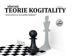 Obálka titulu Obecná teorie kogitality aneb může se stát pěšec králem?