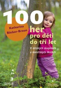 Obálka titulu 100 her pro děti do tří let