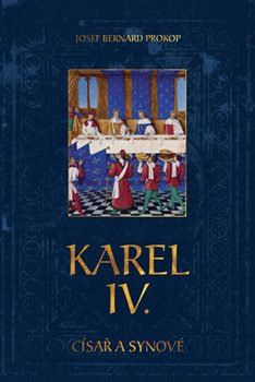 Obálka titulu Karel IV. - Císař a synové