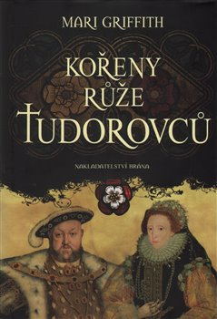 Obálka titulu Kořeny růže Tudorovců