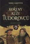 Obálka knihy Kořeny růže Tudorovců