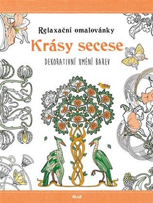 Relaxační omalovánky: Krásy secese:Dekorativní umění barev - Mia Steingräber | Booksquad.ink