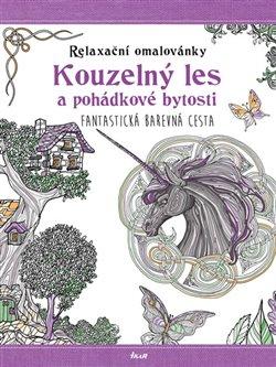 Obálka titulu Relaxační omalovánky: Kouzelný les a pohádkové bytosti