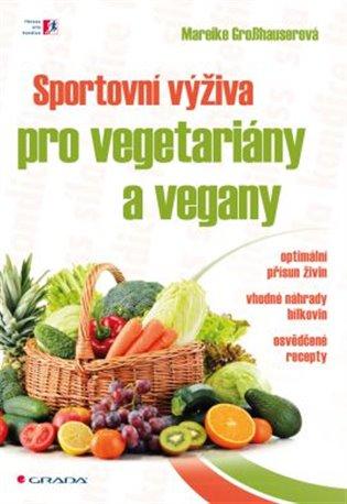 Sportovní výživa pro vegetariány a vegany - Mareike Grosshauserová | Replicamaglie.com