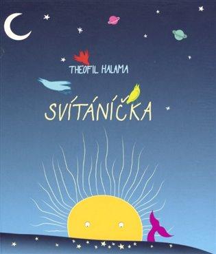 Svítáníčka - Theofil Halama   Booksquad.ink