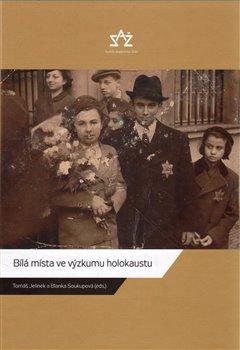 Obálka titulu Bílá místa ve výzkumu holokaustu