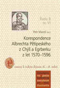 Obálka titulu Korespondence Albrechta Pětipeského z Chýš a Egrberku z let 1570–1596