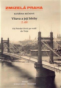 Obálka titulu Zmizelá Praha-Vltava a její břehy 2.díl
