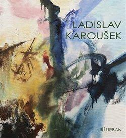 Obálka titulu Ladislav Karoušek