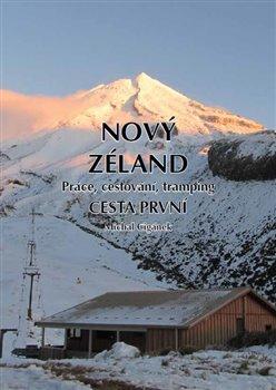 Obálka titulu Nový Zéland 1 - Práce, cestování, tramping