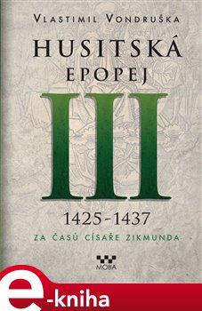 Obálka titulu Husitská epopej III - Za časů císaře Zikmunda