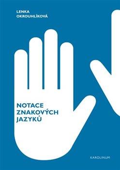 Obálka titulu Notace znakových jazyků