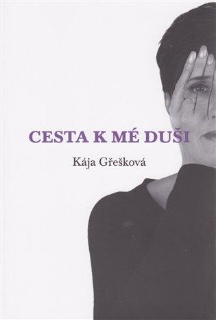 Cesta k mé duši - Kája Gřešková | Booksquad.ink