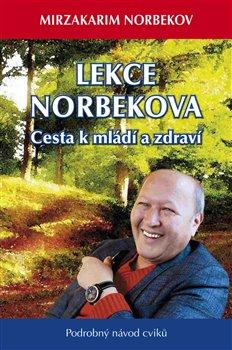 Obálka titulu Lekce Dr. Norbekova - Cesta k mládí a zdraví