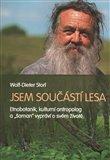 Jsem součástí lesa (Etnobotanik, kulturní antropolog a 'šaman' vypráví o svém životě) - obálka