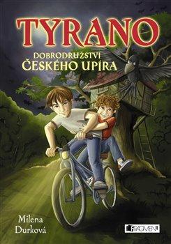 Obálka titulu Tyrano, dobrodružství českého upíra