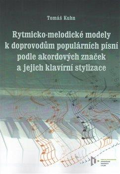 Obálka titulu Rytmicko-melodické modely k doprovodu populárních písní podle akordových značek a její klavírní stylizace