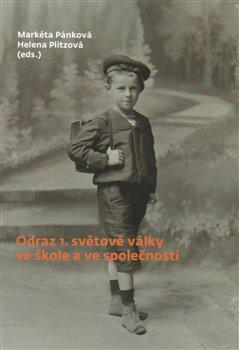 Obálka titulu Odraz 1. světové války ve škole a ve společnosti