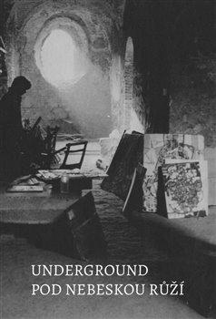 Obálka titulu Underground pod nebeskou růží