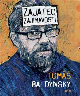 Zajatec zajímavostí - Tomáš Baldýnský | Booksquad.ink