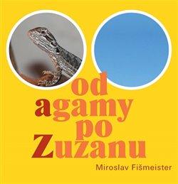 Obálka titulu Od Agamy po Zuzanu