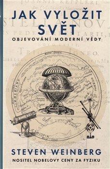 Obálka titulu Jak vyložit svět - Objevování moderní vědy