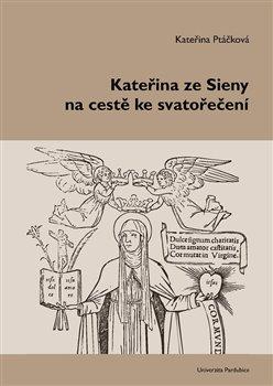 Obálka titulu Kateřina ze Sieny na cestě ke svatořečení