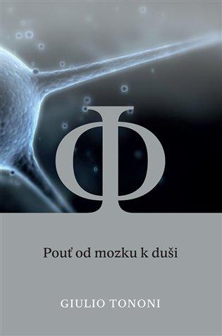 Pouť od mozku k duši - Giulio Tononi | Booksquad.ink