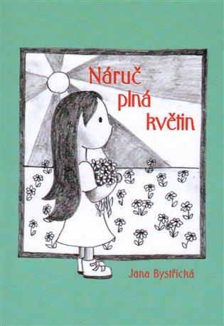 Náruč plná květin - Jana Bystřická   Booksquad.ink