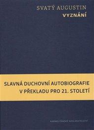 Vyznání - Slavná duchovní autobiografie v překladu pro 21. století