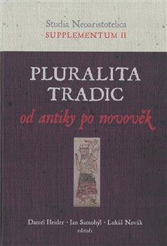 Obálka titulu Pluralita tradic : od antiky po novověk