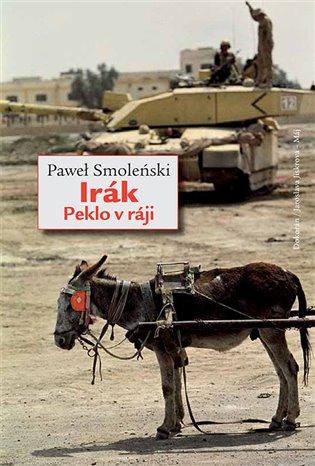 Irák:Peklo v ráji - Paweł Smoleński   Booksquad.ink