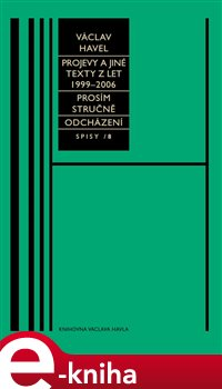 Obálka titulu Projevy a jiné texty 1999–2006, Prosím stručně, Odcházení