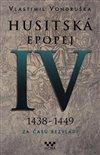HUSITSKÁ EPOPEJ IV. 1438 -1449 - ZA ČASŮ
