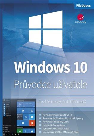 Windows 10:Průvodce uživatele - Josef Pecinovský, | Booksquad.ink