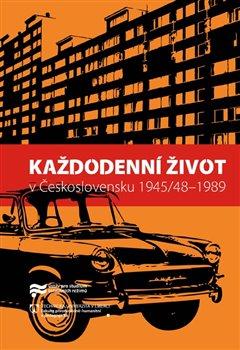 Obálka titulu Každodenní život v Československu 1945/48–1989