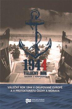 Obálka titulu Válečný rok 1944 v okupované Evropě a v Protektorátu Čechy a Morava