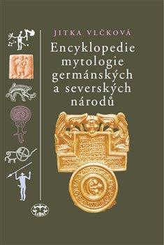 Obálka titulu Encyklopedie mytologie germánských a severských národů