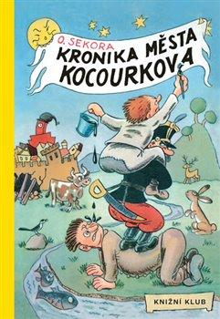 Kronika města Kocourkova - Ondřej Sekora