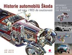 Historie automobilů Škoda. od roku 1905 do současnosti - Jiří Dufek, Jan Králík
