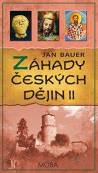 Záhady českých dějin II. - Jan Bauer