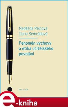 Obálka titulu Fenomén výchovy a učitelská etika povolání