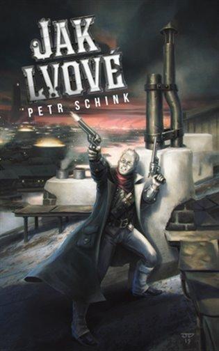 Jak lvové - Petr Schink | Booksquad.ink