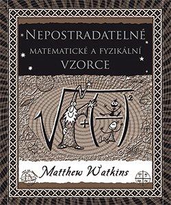 Obálka titulu Nepostradatelné matematické a fyzikální vzorce