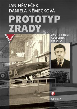 Prototyp zrady:Příběh Augustina Přeučila - Jan Němeček, | Booksquad.ink