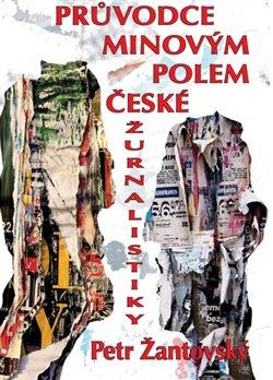 Obálka titulu Průvodce minovým polem české žurnalistiky