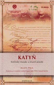 Obálka titulu Katyň - Stalinský masakr a triumf pravdy