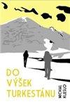 Obálka knihy Do výšek Turkestánu