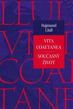 Obálka titulu Vita coaetanea / Současný život