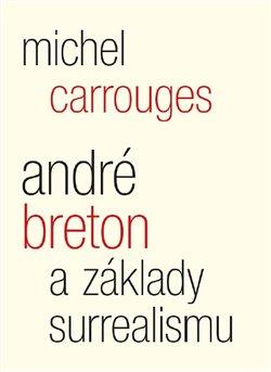 Obálka titulu André Breton a základy surrealismu